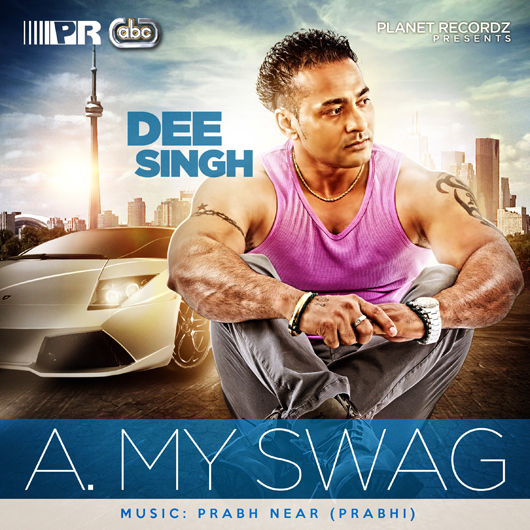 A My Swag - Dee Singh - Official CD Cover - Front - Desi Graphix abc 530